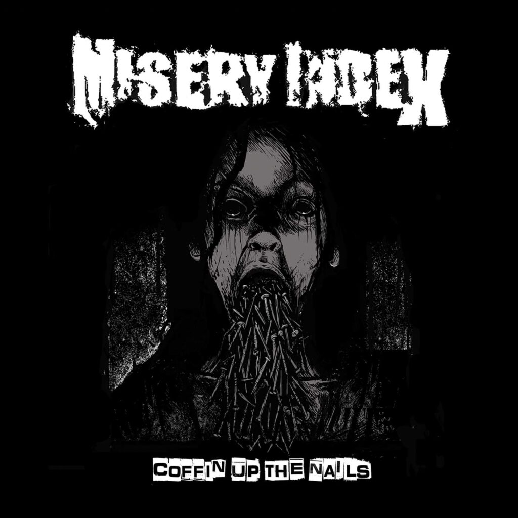Misery Index Coffin up the nails